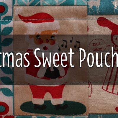 WANNA SEE WHAT I MADE FOR THE CHRISTMAS SWEET POUCH SWAP?