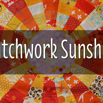 SENDING PATCHWORK SUNSHINE THROUGH THE POST