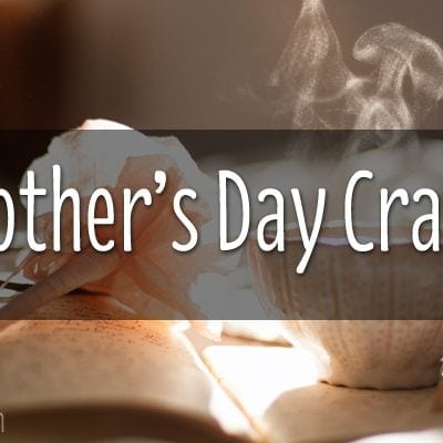 10 CRAFT PROJECTS TO MAKE FOR MOTHER'S DAY