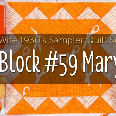 Mary is Block 59 of Farmer's Wife 1930's Sampler Quilt