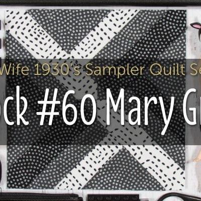 Mary Gray is Block 60 of Farmer's Wife 1930's Sampler Quilt