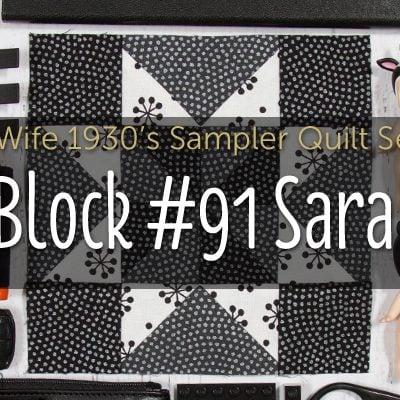 Sarah is Block 91 of Farmer's Wife 1930's Sampler Quilt