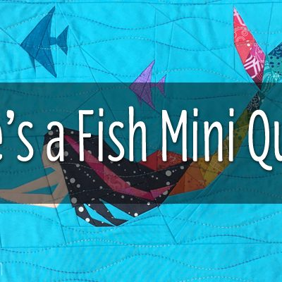 She's a Fish Mini Quilt from Quarter Inch of Quirk
