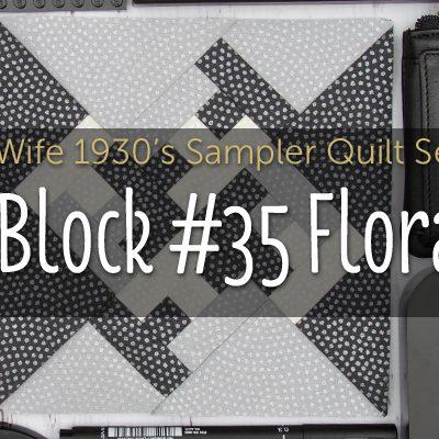 Flora is Block 35 of Farmer's Wife 1930's Sampler Quilt
