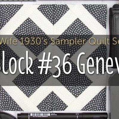 Geneva is Block 36 of Farmer's Wife 1930's Sampler Quilt