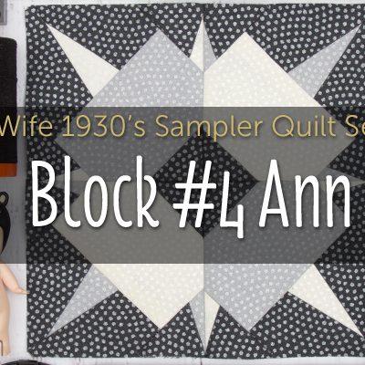 Ann is Block 4 of Farmer's Wife 1930's Sampler Quilt