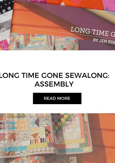Week 17 | Long Time Gone Sew-along | Assembly