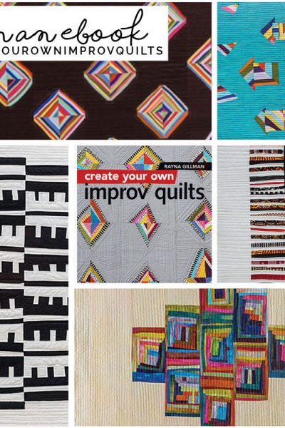Create Your Own Improv Quilts by Rayna Gillman: A Review