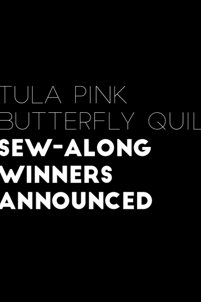 Winners for Tula Pink Butterfly Quilt Sew-along