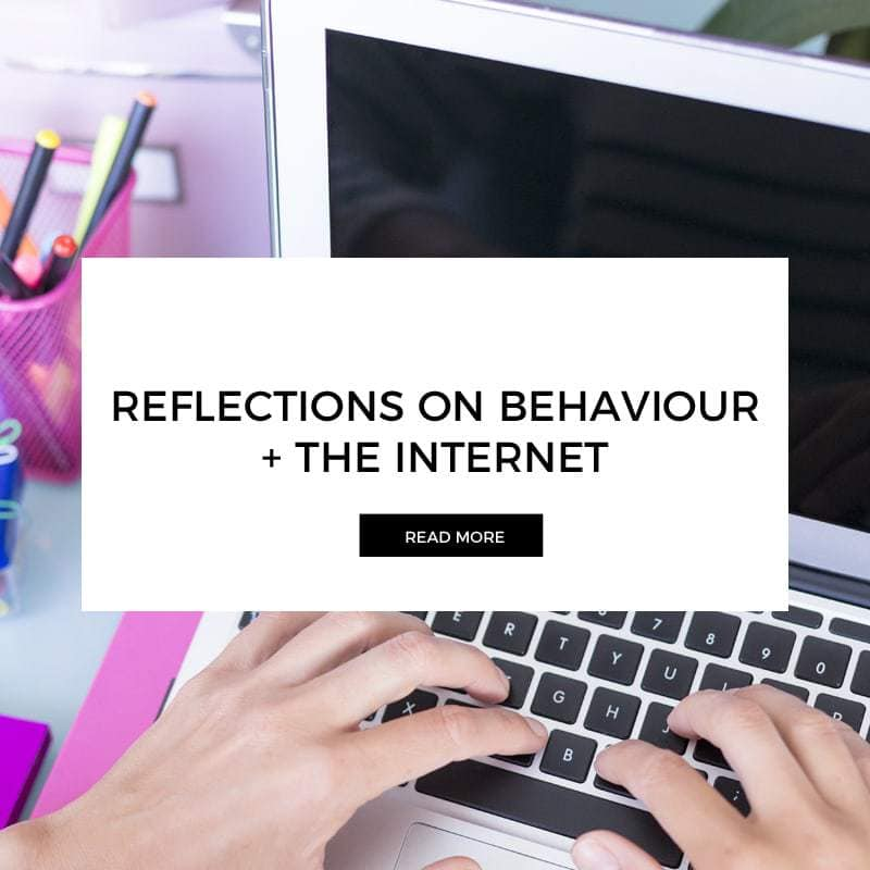 Reflections on Behaviour and the Internet